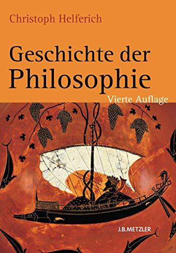 Geschichte der Philosophie: Von den Anfängen bis zur Gegenwart und Östliches Denken