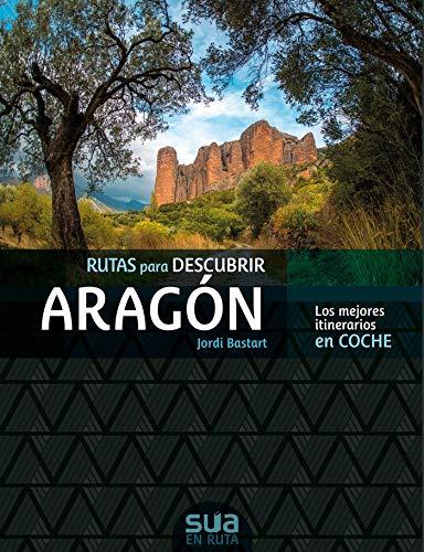 Aragon, las mejores rutas en coche (EN RUTA)