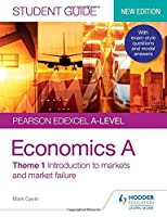 Pearson Edexcel A-level Economics A Student Guide: Theme 1 Introduction to markets and market failure (Pearson Edexcel a Level Studen)