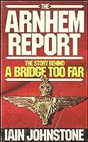 "Arnhem Report: Story Behind ""Bridge Too Far"""