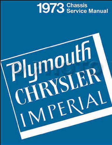 1973 PLYMOUTH CHRYSLER IMPERIAL REPAIR SHOP & SERVICE MANUAL Imperial Le Baron New Yorker Newport Town & Country, Plymouth Suburban (Custom & Sport) Furys Satellites Barracuda Roadrunner Duster Valiant Scamp Special