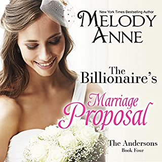 The Billionaire's Marriage Proposal     Billionaire Bachelors, Book 4              By:                                                                                                                                 Melody Anne                               Narrated by:                                                                                                                                 Lilly Swan                      Length: 4 hrs and 23 mins     8 ratings     Overall 4.6