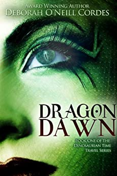 Dragon Dawn (Dinosaurian Time Travel Book 1) by [Deborah O'Neill Cordes]