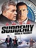 Suddenly - Caccia al Presidente