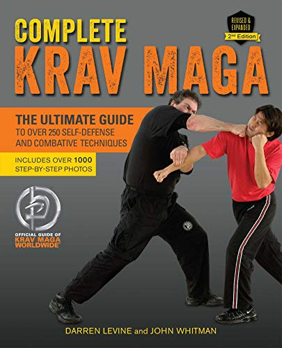 Compare Textbook Prices for Complete Krav Maga: The Ultimate Guide to Over 250 Self-Defense and Combative Techniques Second Edition ISBN 9781612435589 by Levine, Darren,Whitman, John