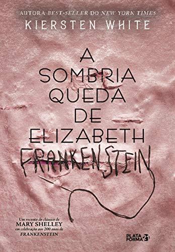 A sombria queda de Elizabeth Frankeinsten