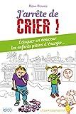 J'arrête de crier (CITY IDEO) (French Edition)
