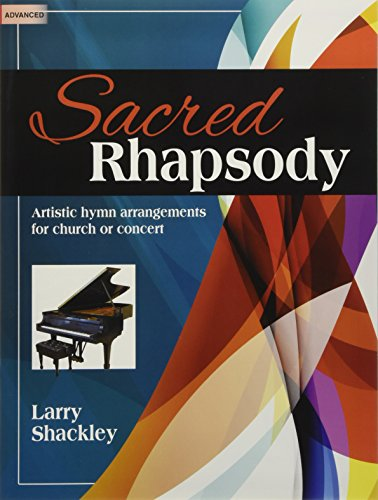 Sacred Rhapsody: Artistic Hymn Arrangements for Church or Concert