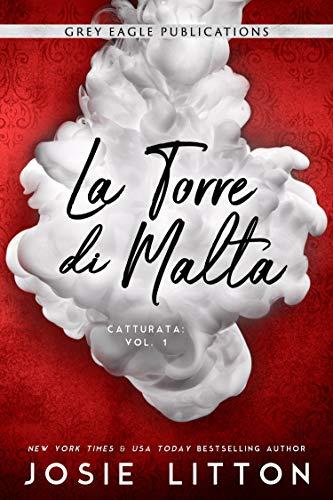 La Torre di Malta (Catturata Vol. 1) di [Josie Litton, Martina Pompeo]