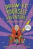 Draw-It-Yourself Adventures: Superhero Saga (Draw-It-Yourself Adventures, 3)