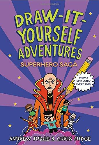 Draw-It-Yourself Adventures: Superhero Saga (Draw-It-Yourself Adventures (3))