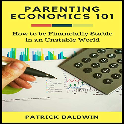 『Parenting Economics 101: How to Be Financially Stable in an Unstable World』のカバーアート