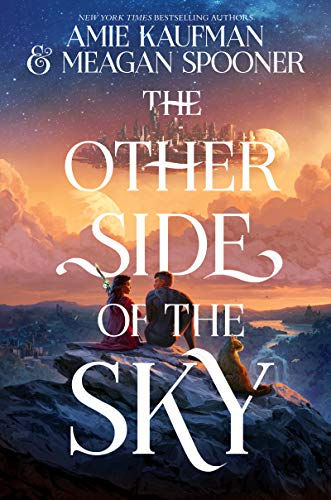 The Other Side of the Sky by [Amie Kaufman, Meagan Spooner]