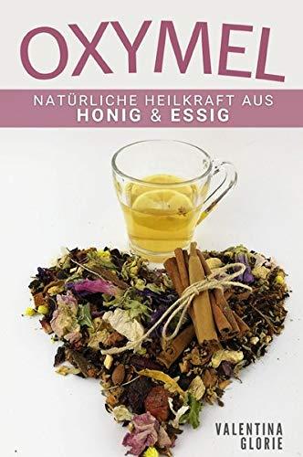 Oxymel: Natürliche Heilkraft aus Honig & Essig