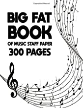 Big Fat Book of Music Staff Paper 300 pages: Big Fat Book of Music Staff Paper: Large 300 Pages, blank music sheets, A Humongous Staff Paper Notebook, 8.5 x 11 in,( perfect gift for Musicians)