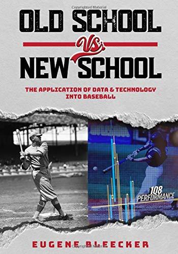 Old School vs. New School: The Application of Data & Technology Into Baseball
