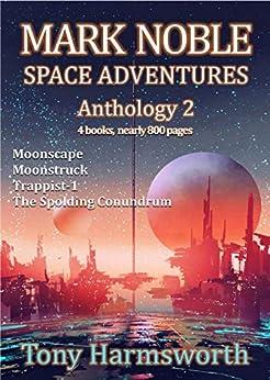 Mark Noble Space Adventures Anthology 2 by [Tony Harmsworth]