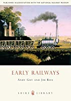 Early Railways: 1569-1830 (Shire Library)