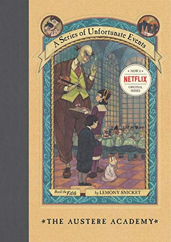 A series unfortunate events: A Series of Unfortunate Events #5: The Austere Academy [Lingua inglese]