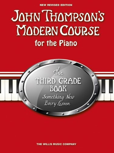 John Thompson's Modern Course Third Grade (2012 Edition) (Book Only): Lehrmaterial, Buch für Klavier