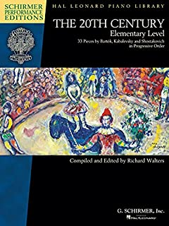 The 20th Century - Elementary Level: 33 Piano Pieces by Bela Bartok, Dmitri Kabalevsky and Dmitri Shos (Schirmer Performance Editions: Hal Leonard Piano Library)
