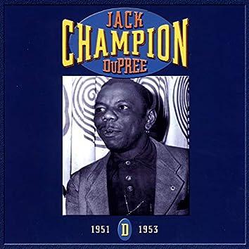 Champion Jack Dupree: CD D- 1951-1953
