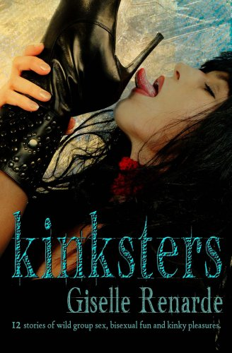 Book: KINKSTERS - 12 Stories of Wild Group Sex, Bisexual Fun and Kinky Pleasures (Certified SMUT) by Giselle Renarde