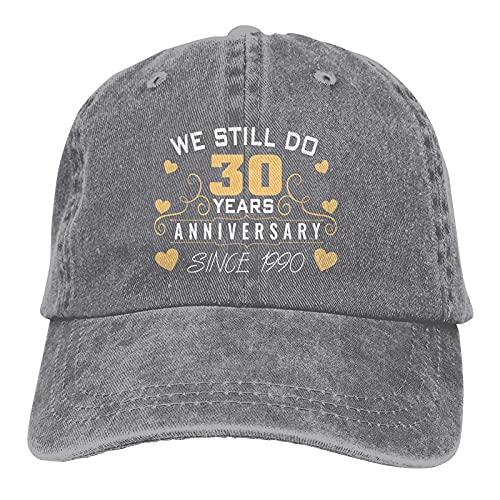 Divertido regalo We Still Do 30 Aniversario Sombreros Algodón Lavable Gorras De Béisbol Ajustable Para Hombre Mujer Gris