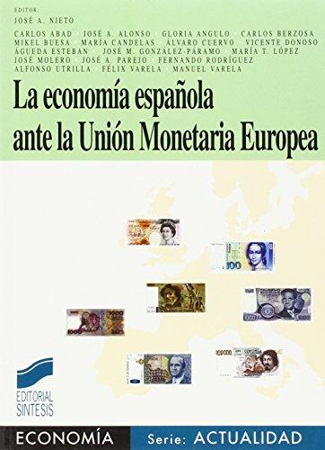 La economía española ante la unión monetaria europea: 6 (Síntesis economía. Economía...