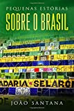 Pequenas estórias sobre o Brasil: Un libro en portugués sencillo para estudiantes principiantes de portugués