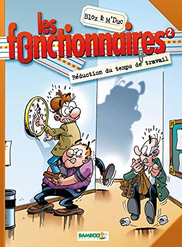 Les Fonctionnaires, tome 2 : Réduction du temps de travail