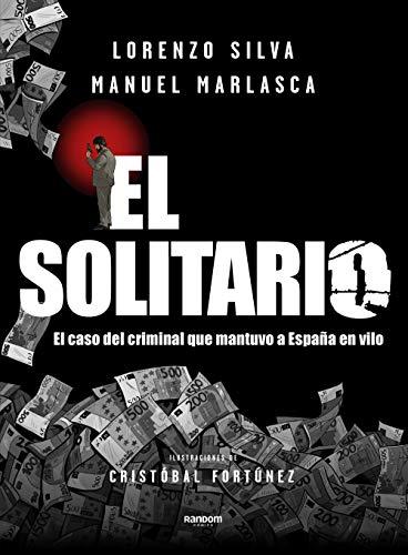 El Solitario: El caso del criminal que mantuvo a España en vilo (Random Cómics)