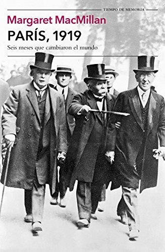 París, 1919: Seis meses que cambiaron el mundo