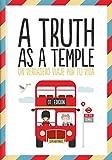 A truth as a temple: Un verdadero viaje por tu vida