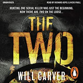 The Two                   By:                                                                                                                                 Will Carver                               Narrated by:                                                                                                                                 Richard Aspel,                                                                                        Nicki Paull                      Length: 11 hrs and 5 mins     93 ratings     Overall 2.7