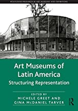 Art Museums of Latin America: Structuring Representation (Routledge Research in Art Museums and Exhibitions) (English Edition)