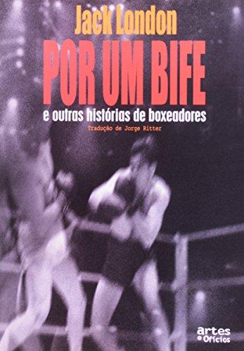 Por Um Bife e Outras Histórias de Boxeadores