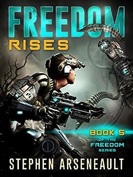 FREEDOM Rises: (Book 5) by [Stephen Arseneault, Elizabeth Mackey]