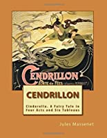 Cendrillon Opera Score French: Cinderella. a Fairy Tale in Four Acts and Six Tableaus