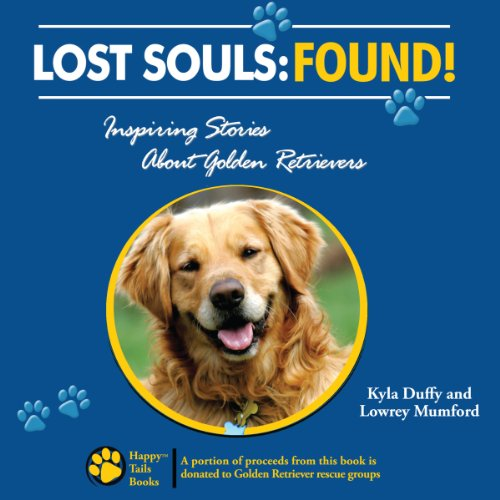 Lost Souls: Found! Inspiring Stories About Golden Retrievers audiobook cover art