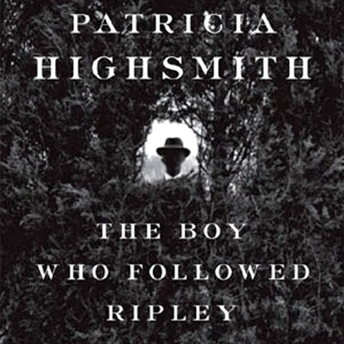 The Boy Who Followed Ripley audiobook cover art