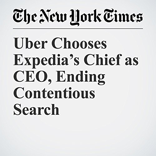 Uber Chooses Expedia's Chief as CEO, Ending Contentious Search copertina