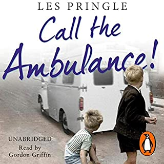 Call the Ambulance                   By:                                                                                                                                 Les Pringle                               Narrated by:                                                                                                                                 Gordon Grifin                      Length: 10 hrs and 11 mins     44 ratings     Overall 4.5