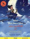Mon plus beau rêve - قشنگ]ترین رویای من: français - persan ... pour enfants, avec livre audio à télécharger