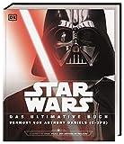 Star Wars? Das ultimative Buch: Mit Vorwort von Anthony Daniels (C-3P0) - Adam Bray