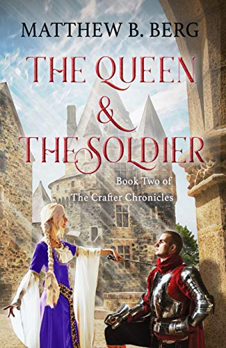 The Queen & The Soldier: Book Two of the Exciting New Coming of Age Epic Fantasy