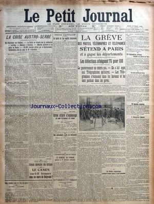 PETIT JOURNAL (LE) [No 16883] du 18/03/1909 - LA CRISE AUSTRO-SERBE - LA GREVE DES P.T.T. - AFFAIRE D'ESPIONNAGE AU CAMP RETRANCHE DE VERDUN - UN MILLIARDAIRE OUVRE UN RESTAURANT A NEW YORK - MISS ANNIE MORGAN FILLE DE M. MORGAN - INCIDENT MILITAIRE DE TOULON - LE GENERAL DE FERRON - LES AFFAIRES DES BALKANS - LE CANON VA-T-IL TONNER SOUS LES MURS DE BELGRADE -