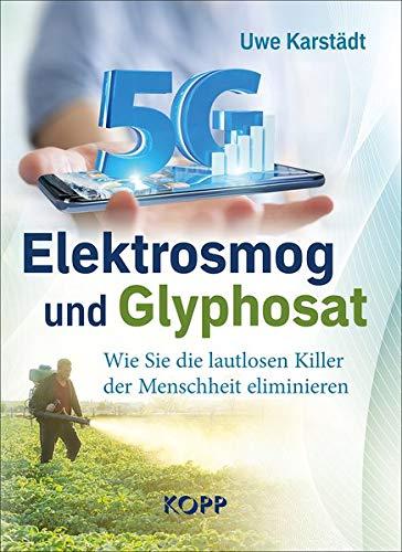 Elektrosmog und Glyphosat: Wie Sie die lautlosen Killer der Menschen eliminieren