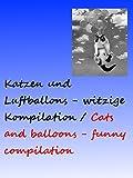 Clip: Katzen und Luftballons - witzige Kompilation/Cats and balloons - funny compilation