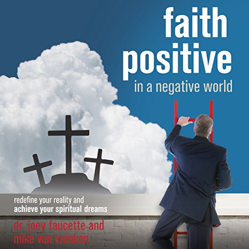 Faith Positive in a Negative World cover art